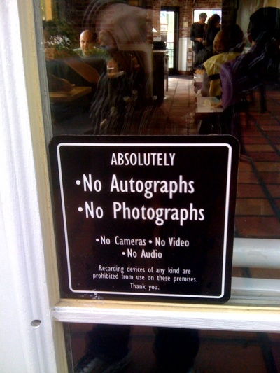 "a sign at a restaurant in burbank that reads ""Absolutely no autographs; no pictures"""